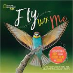 Fly With Me: A Celebration of Birds Through Pictures, Poems and Stories