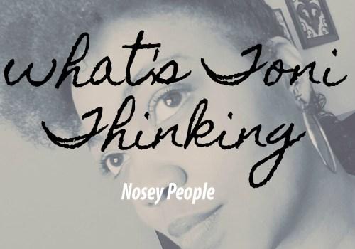 Dear Nosey People