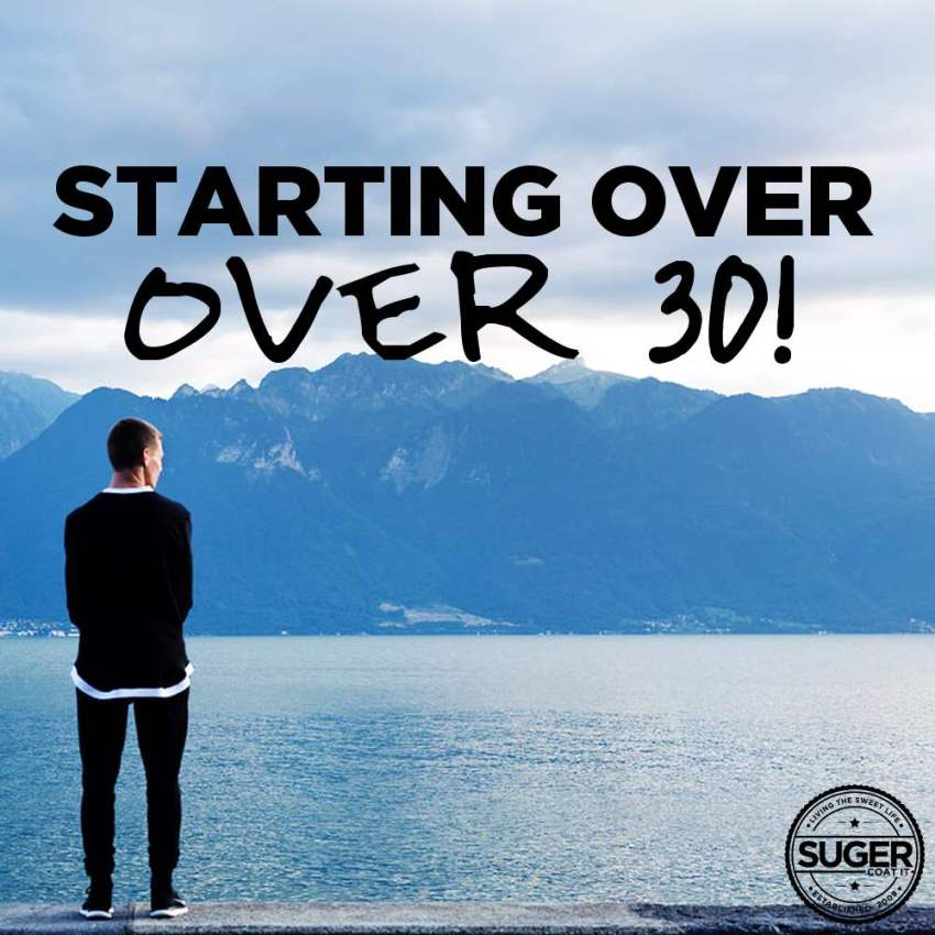STARTING OVER OVER 30