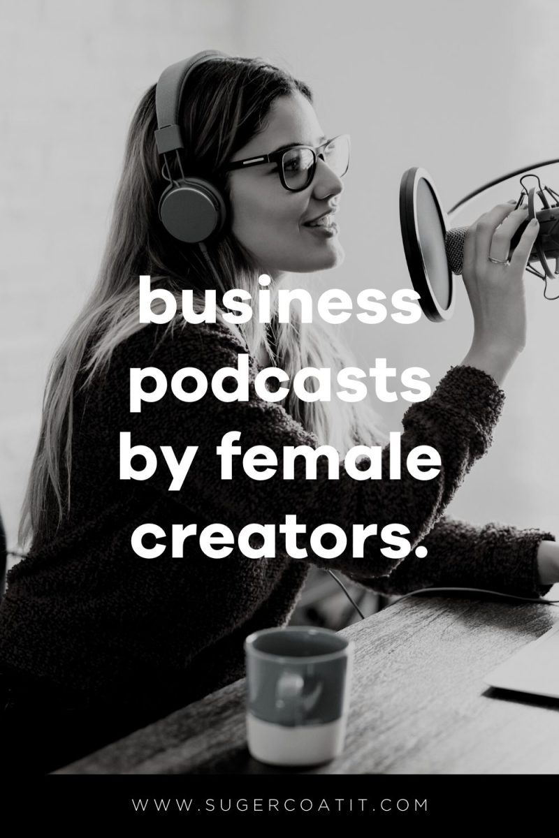 Podcasts about business by female creators - Suger Coat It