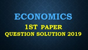 HSC Economics 1st Paper Question Solution 2019