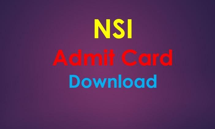 NSI Admit Card Download 2019