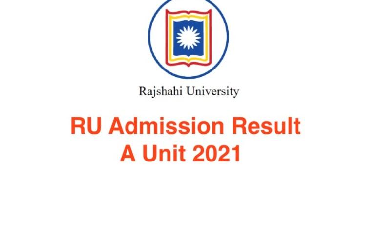 RU A Unit Result 2021 https://admission.ru.ac.bd/ Rajshahi University