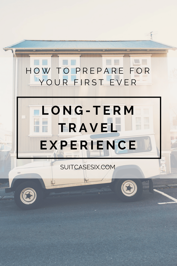 Suitcase Six Long-Term-Travel-Experience-pin How to Prepare for Your First Ever Long-Term Travel Experience