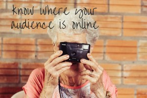 know where your audience is online
