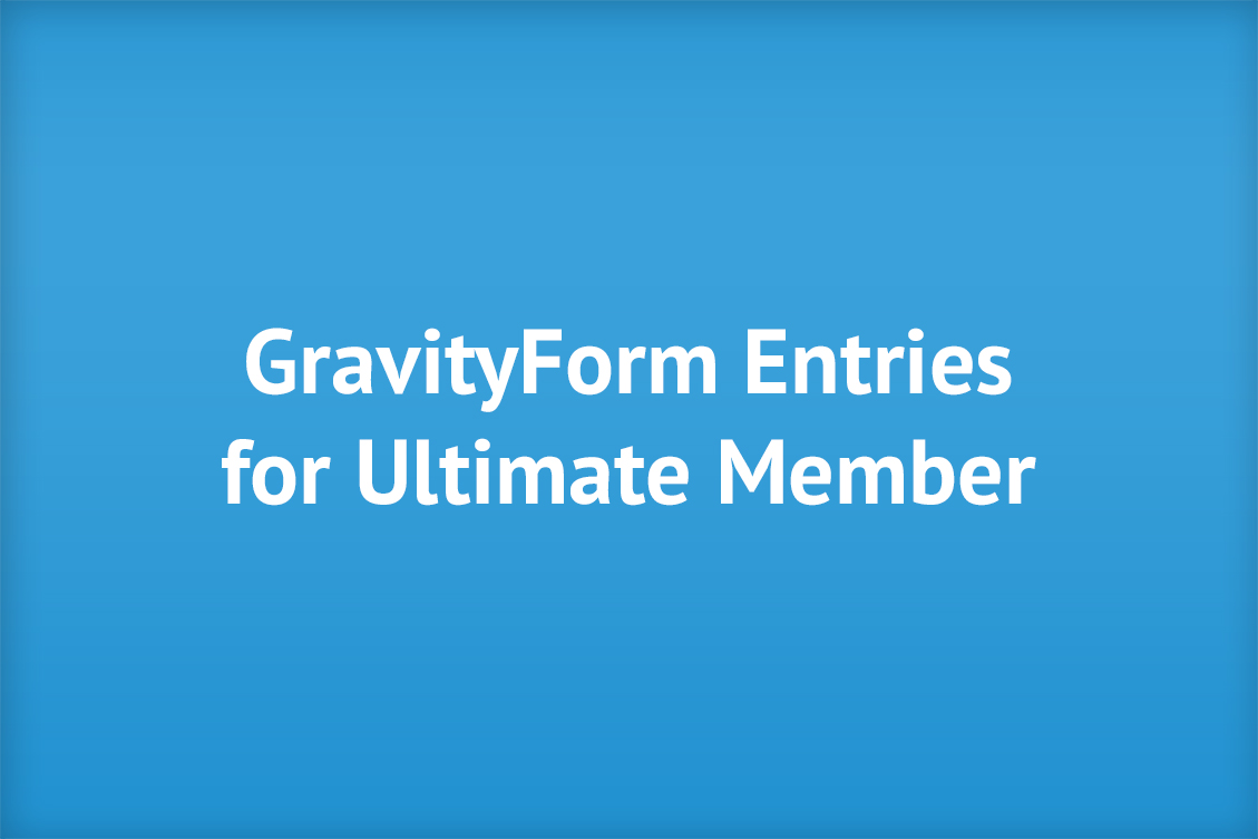 Ultimate Member Plugin - Gravity Forms Entries for Ultimate