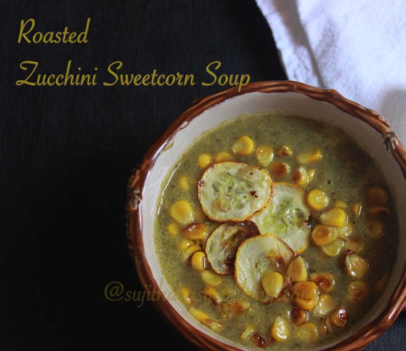 Roasted Zucchini Sweetcorn Soup