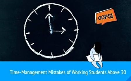 Time-Management Mistakes of Working Students Above 30