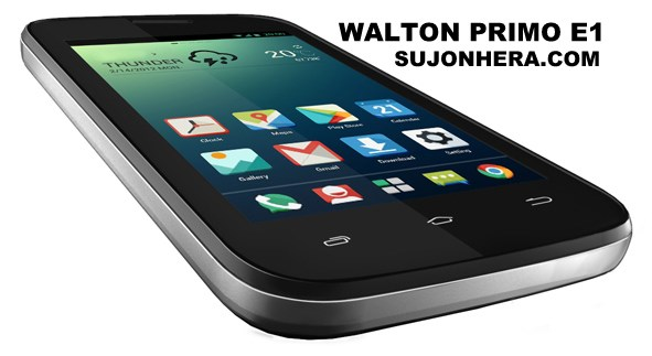 Walton Primo E1 Android Phone Full Specifications & Price