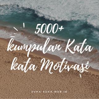 5000 Kata Kata Motivasi Bijak Singkat Penyemangat Jiwa