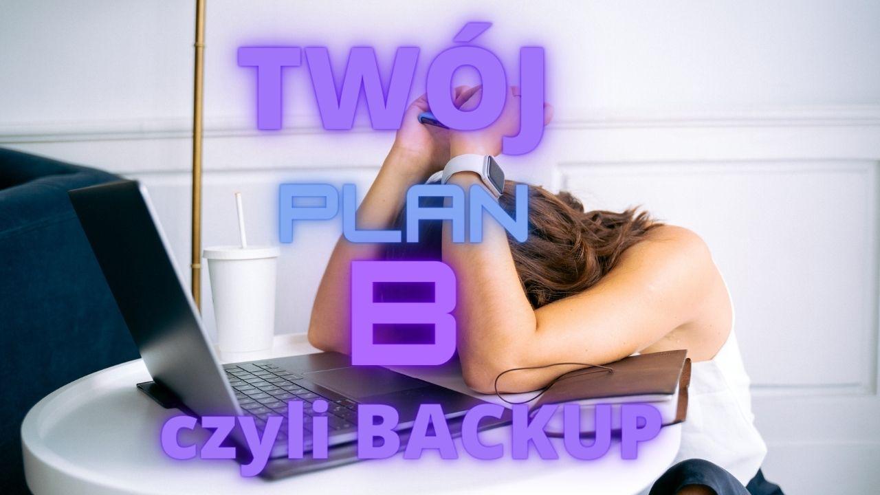 Twój plan B czyli backup