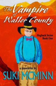 The Vampire of Waller County cover final smaller