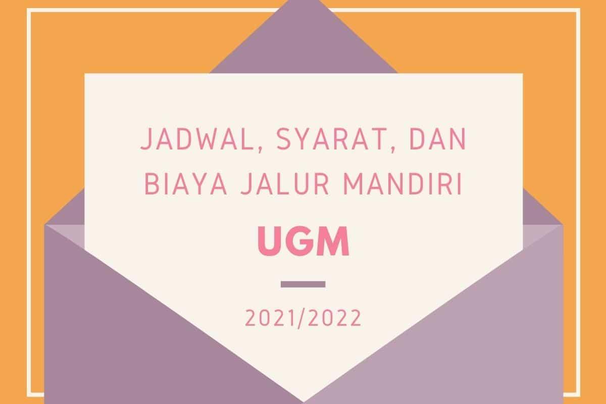 Jadwal, Syarat, dan Biaya Jalur Mandiri (CBT-UM) UGM 2021
