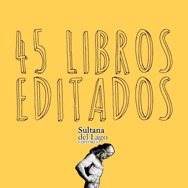 Sultana del Lago editores publicó 45 libros
