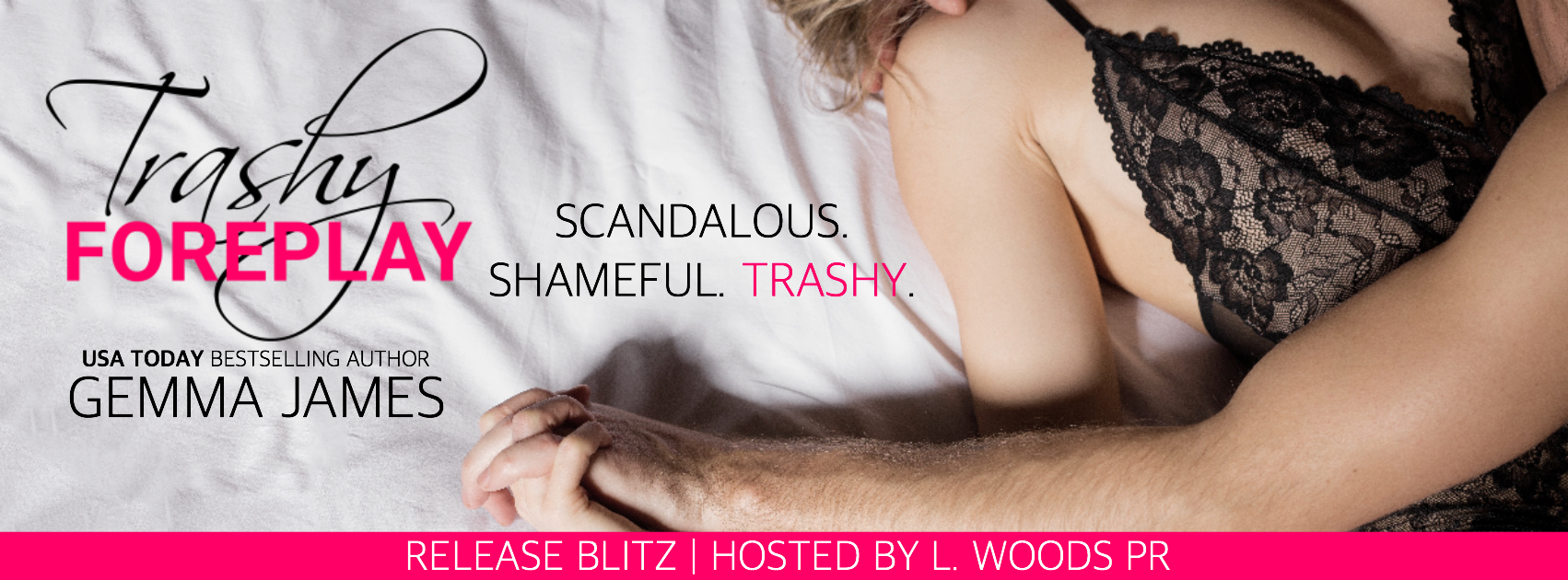 Release Blitz: Trashy Foreplay by Gemma James