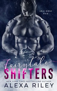 Review: Fairytale Shifters by Alexa Riley