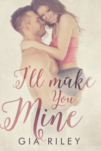 Review: I'll Make You Mine by Gia Riley