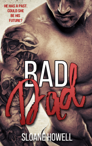 Review: Bad Dad by Sloane Howell