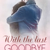 Release Blitz & Review: With The Last Goodbye by Len Webster