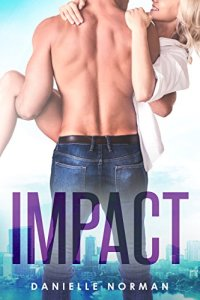 Impact by Danielle Norman Release Blitz & Review