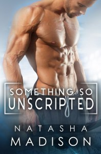 Something So Unscripted by Natasha Madison Blog Tour & Review