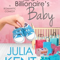Shopping for a Billionaire's Baby by Julia Kent Release Blitz & Review