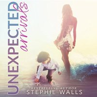 Audio Review: Unexpected Arrivals by Stephie Walls