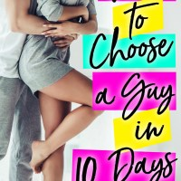 How To Choose A Guy In Ten Days by Lila Monroe Release Blitz & Review