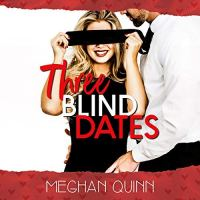 Audio Review: Three Blind Dates by Meghan Quinn