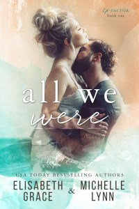 All We Were by Elisabeth Grace & Michelle Lynn Release Blitz & Review