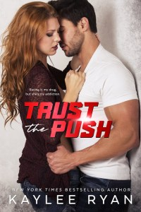 Trust the Push by Kaylee Ryan Release & Dual Review