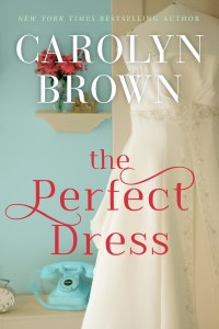 The Perfect Dress by Carolyn Brown Release & Review