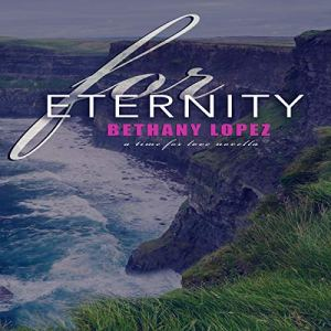 For Eternity by Bethany Lopez Audio Review