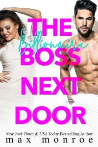 The Billionaire Boss Next Door by Max Monroe Blog Tour | Review