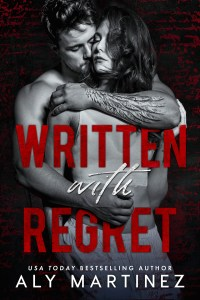 Written With Regret by Aly Martinez is now live