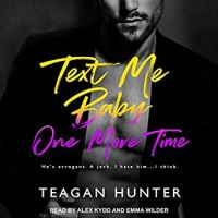 Audio Review: Text Me Baby One More Time by Teagan Hunter
