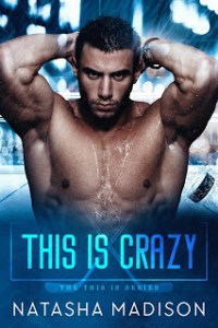 This Is Crazy by Natasha Madison Release & Dual Review