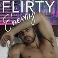 Dirty Flirty Enemy by Piper Rayne Release Blitz & Review