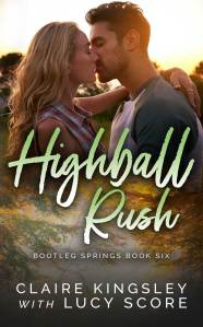 Highball Rush by Claire Kingsley with Lucy Score Release Blitz & Review