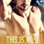 This Is Wild by Natasha Madison