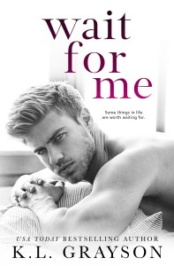 Wait for Me by K.L. Grayson Blog Tour & Review
