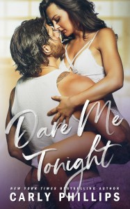 Dare Me Tonight by Carly Phillips Release Blitz & Review