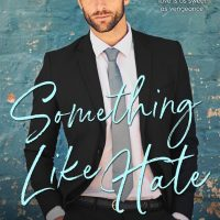 Something Like Hate by Claudia Burgoa Release & Review