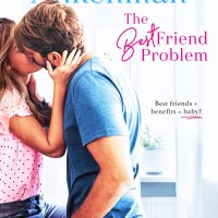 The Best Friend Problem by Mariah Ankeman Release Blitz & Review