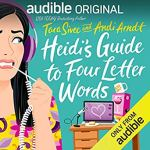 Heidi's Guide to Four Letter Words by Tara Sivec & Andi Arndt