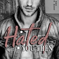 Hated You Then by M. Robinson Release & Review