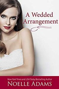A Wedded Arrangement by Noelle Adams Release Blitz & Review