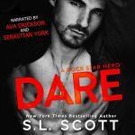 Audio Review: Dare by S.L. Scott