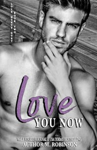 Love You Now by M. Robinson Release & Review