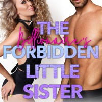 The Billionaire's Forbidden Little Sister Blog Tour & Review